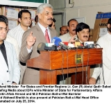 Federal Minister  For States and Frontier Regions Lt. Gen (R) Abdul Qadir Baloch Briefing Media about IDPs while Minister of State for Parliamentary Affairs Sheikh Aftab Ahmad and M.D Pakistan Bait-ul-Mal Barrister Abid Waheed Sheikh is also present at Pakistan Bait-ul-Mal Head Office Islamabad on July 25, 2014.