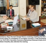 Federal Minister for Commerce, Engr. Khurram Dastgir Khan is receiving a briefing from the investigation officer of FIA regarding the current status of investigation of corruption scandal in Trade Development Authority of Pakistan in Islamabad on 15-07-2014. Secretary Commerce Muhammad Shahzad Arbab and Additional Secretary Commerce Azhar Chaudhry also attended the meeting.